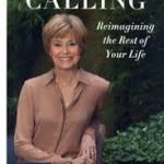 Your Life Calling:Reimagining the Rest of Your Life – Jane Pauley