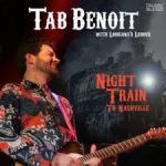 Blues Wednesday – Tab Benoit is on that Night Train to Nashville