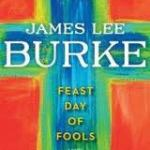 Book 12 of 2012 – Feast Day of Fools – James Lee Burke