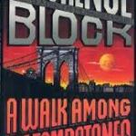 """Lawrence Block  """"A Walk Among the Tombstones"""" Plus…"""