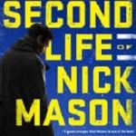The Second Life of Nick Mason – Steve Hamilton