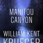 Manitou Canyon – William Kent Krueger as Good as Ever!