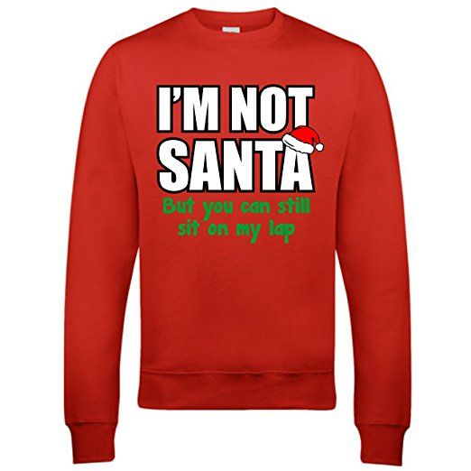 Not santa but you can still sit on my lap christmas jumpers