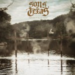 Sons Of Texas – Never Bury The Hatchet
