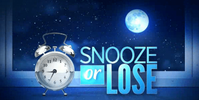 Snooze or Lose