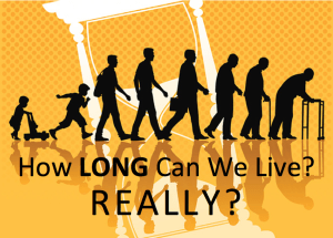 Who should we believe about how long we can REALLY live?