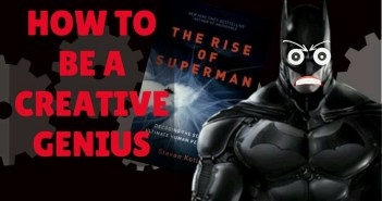 HOW TO BE A CREATIVE GENIUS | The Rise of Superman Animation Notes
