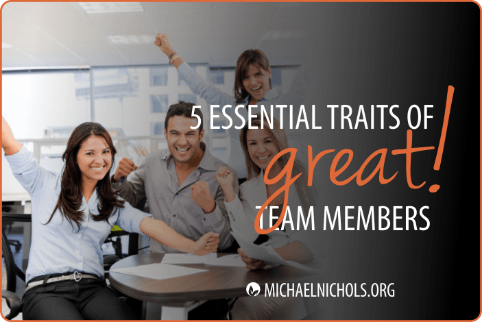 5 Essential Characteristics of Great Team Members