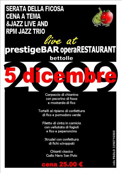 Serata della Ficosa - Cena a Tema & Jazz live and RPM Jazz Trio live @ Prestige Bar & Ristorante Opera