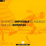 lo-unico-imposible-es-aquello-que-no-intentas