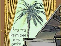 hooyoosay Planted A Palm Tree In My Garden