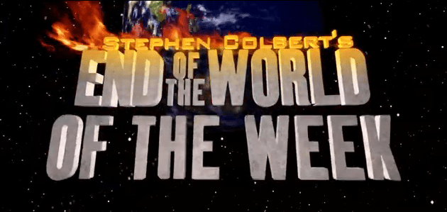 colbert-end-of-the-world