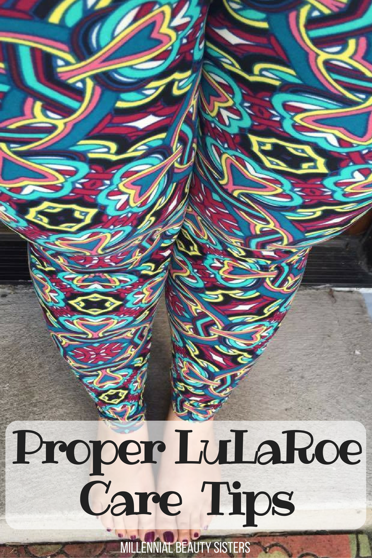 LuLaRoe Care | How to Care for LuLaRoe u0026 Other Super Soft Leggings | Millennial Beauty Sisters