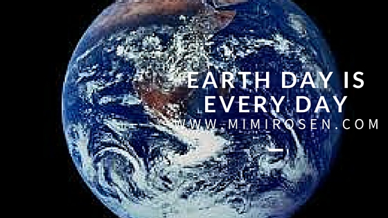 Earth Day is Every Day