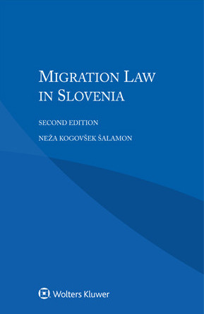 Monograph on the rules on immigration and right of residence of non-nationals in Slovenia, written by Neža Kogovšek Šalamon, published by Walters Kluwer, 2018.