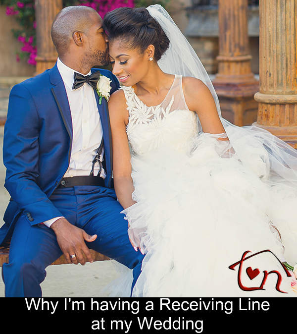 Wedding ADVICE: Why you should have a Receiving Line