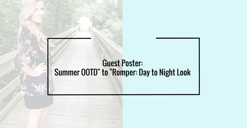 Guest Post: Summer OOTD Romper: Day to Night Look