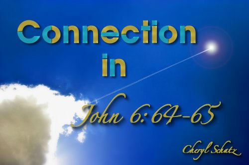John 6:64-65 connection on The Giving blog by Cheryl Schatz