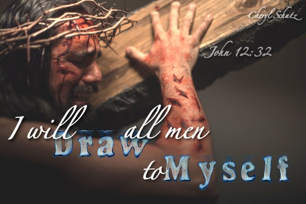 John 12:32 Draw all men to Myself on The Giving blog by Cheryl Schatz