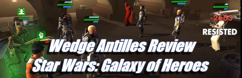 wedge-antilles-review-star-wars-galaxy-of-heroes-f