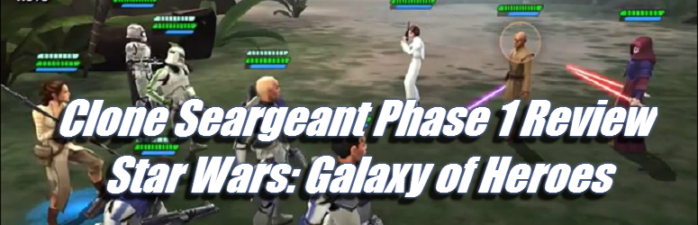 Clone-Sergeant-Phase-I-Review-Star-Wars-Galaxy-of-Heroes-f