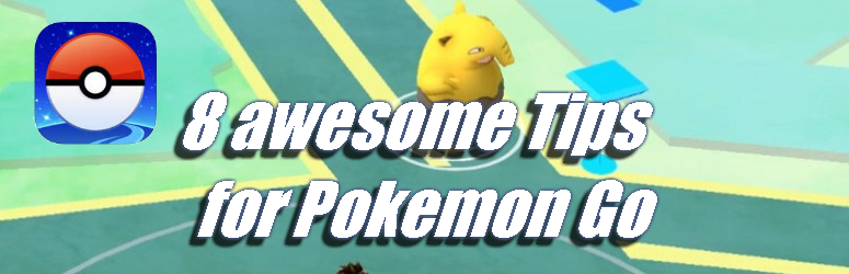 8-awesome-pokemon-go-tips-f