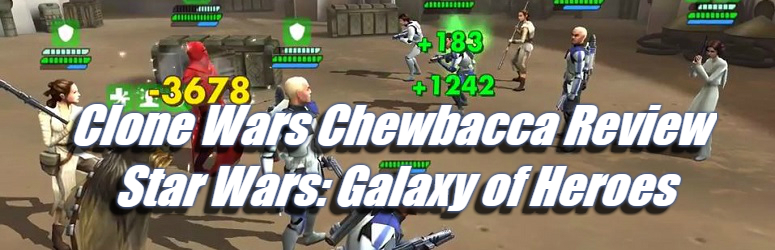 clone-wars-chewbacca-review-star-wars-galaxy-of-heroes-f