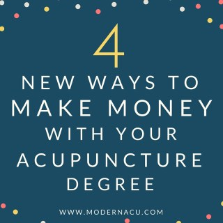 Modern Acupuncture Marketing Four Ways Make Money with Degree