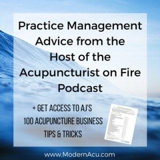 Practice Management Advice from the Founder of the Acupuncturist on Fire Podcast, AJ Adamczyk. How he built a thriving practice in NJ (more than once!), his acupuncture coaching business, what marketing efforts work for him, and more. www.ModernAcu.com