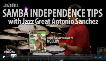 VIDEO LESSON! Samba Independence Tips With Jazz Great Antonio Sanchez