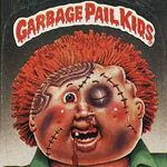 Garbage Pail Kids: Still Amazingly Gross