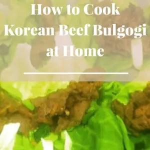 How to Cook Korean Beef Bulgogi at Home