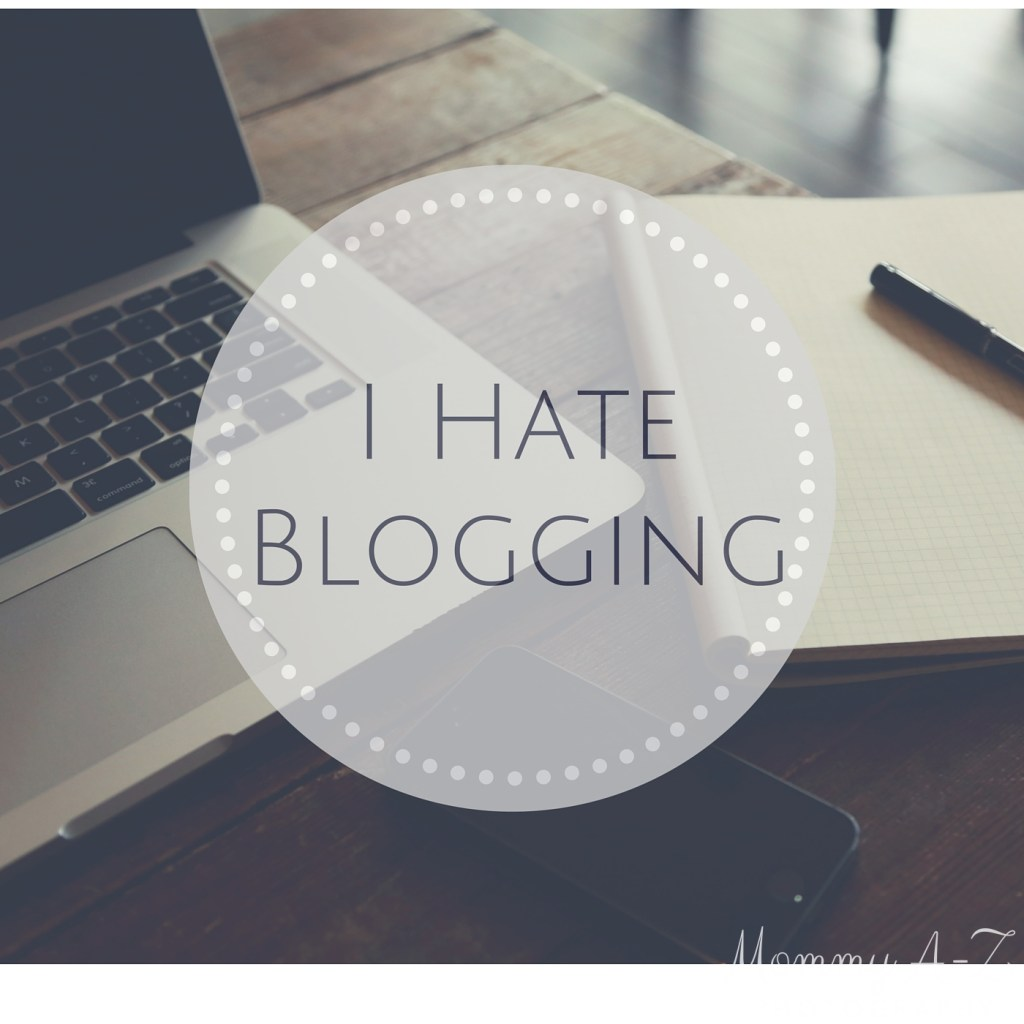I Hate Blogging