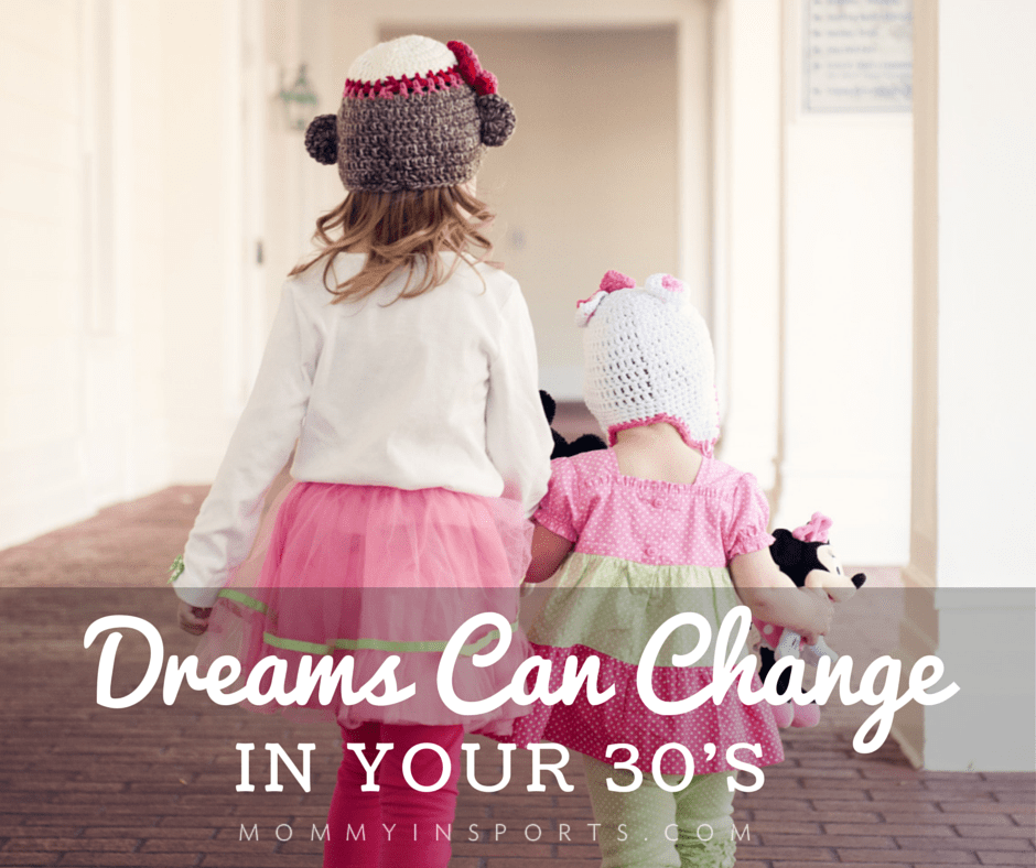 Dreams Can Change in Your 30's