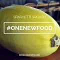 One New Food Spaghetti Squash