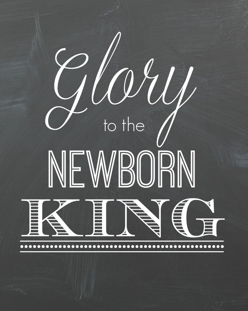Glory to the Newborn King printable