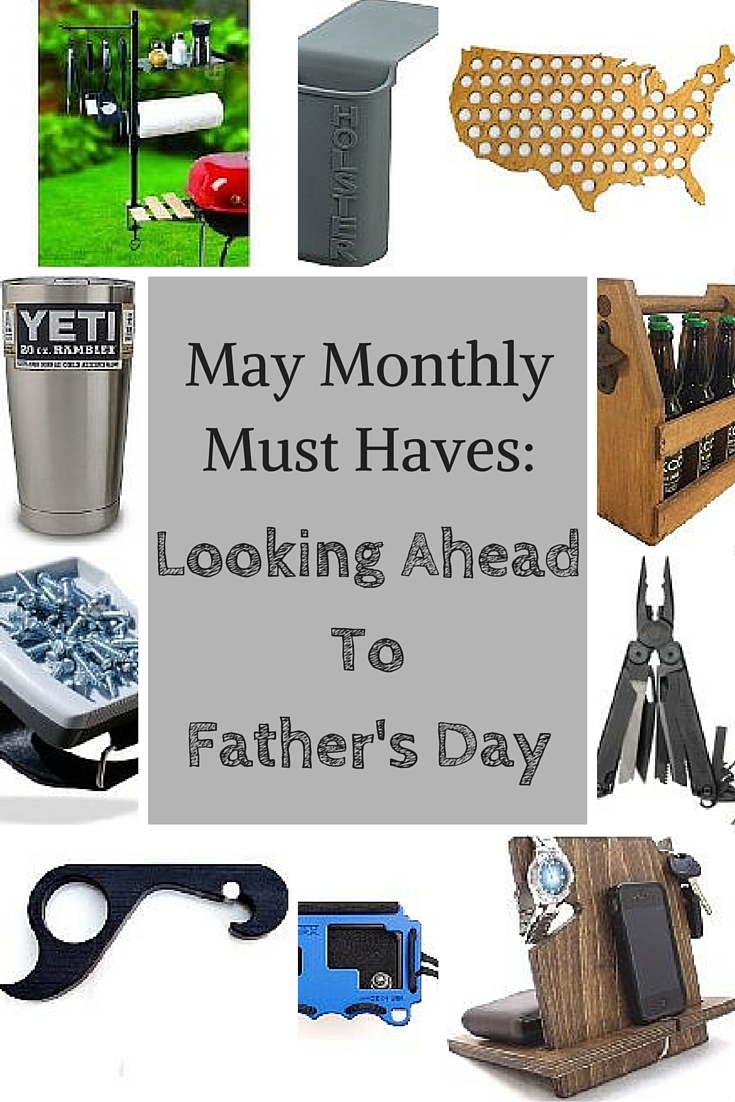 Monthly Must Haves: Father's Day Gift Ideas