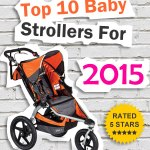 Top 10 Strollers For 2015 You Can Buy Right Now