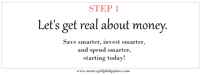 Money Girl Philippines - Step 01 Let's get real about money