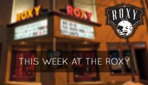 This Week at The Roxy