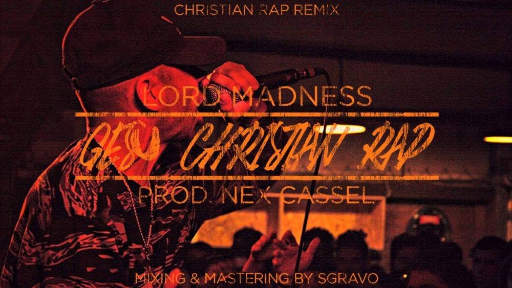 Lord Madness - Gesù Christian Rap Remix