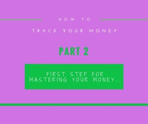 How to track your money – Part 2