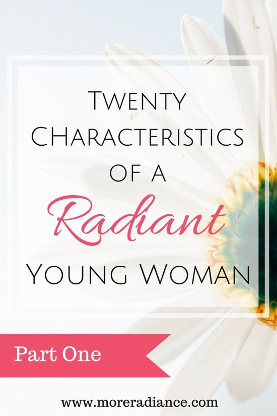 20 Characteristics of a Radiant Young Woman Part One