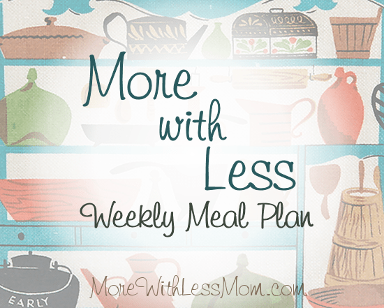 More With Less 7 Day Meal Plan