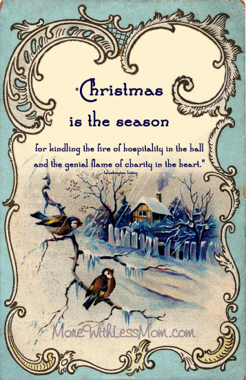Christmas is the season for kindling the fire of hospitality in the hall and the genial flame of charity in the heart, click for PDF