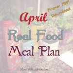 April Real Food Meal Plan