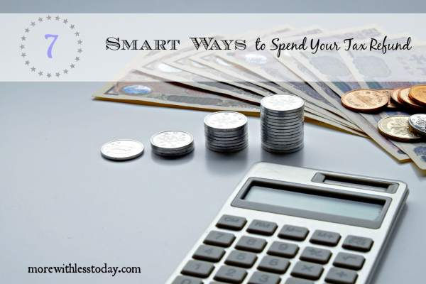 smart ways to spend your tax refund, get ahead by spending your tax refund wisely, best uses for tax refund checks,