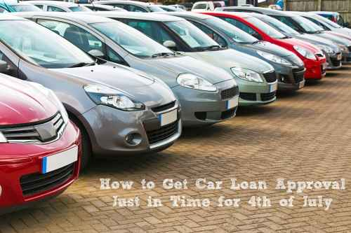 How to Get Car Loan Approval Just in Time for 4th of July, auto loan approval before your purchase, car loan approval on line