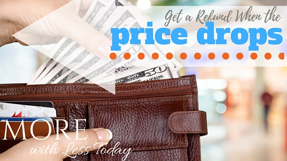 Did you know that you can get a refund when the price drops from many popular stores. See the price adjustment policies and participating stores.