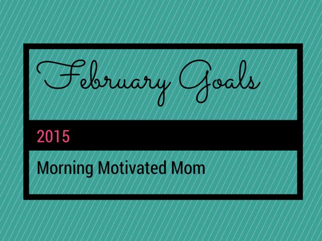 My February Goals
